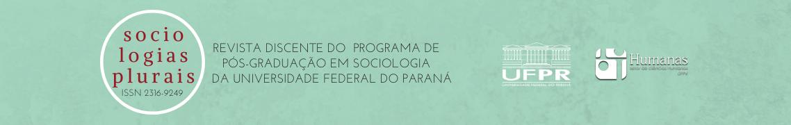 Sociologias Plurais, Revista discente do Programa de Pós-Graduação em Sociologia da Universidade Federal do Paraná